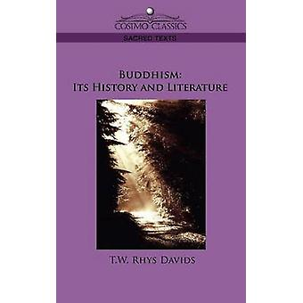 Buddhism Its History and Literature by Davids & T. W. Rhys