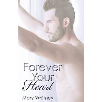 Forever Your Heart by Whitney & Mary
