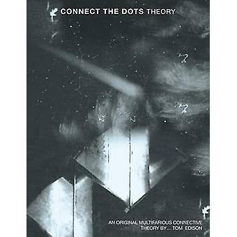 Connect The Dots Theory by Edison & Tom