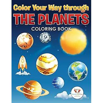 Color Your Way Through the Planets Coloring Book by Activity Book Zone for Kids