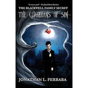 The Blackwell Family Secret the Guardians of Sin by Ferrara & Jonathan L