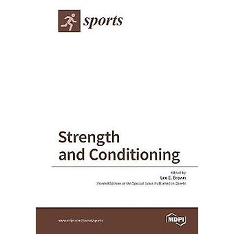 Strength and Conditioning by Brown & Lee E.
