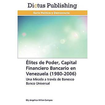 lites de Poder Capital Financiero Bancario en Venezuela 19802006 by Milln Campos Oly Anglica