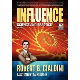 Influence Science and Practice The Comic by Cialdini & Robert