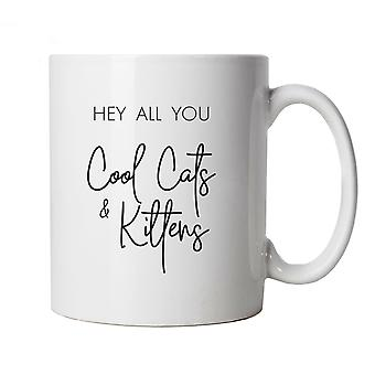 Hey All You Cool Cats And Kittens Mug - TV, Tiger King Series Cup Gift