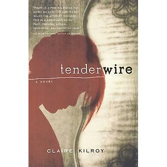 Tenderwire by Claire Kilroy - 9780156032049 Book