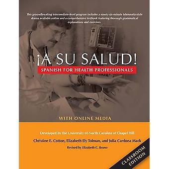 !A Su Salud! - Spanish for Health Professionals - Classroom Edition - W