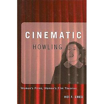 Cinematic Howling - Women's Films - Women's Film Theories by Hoi F. Ch