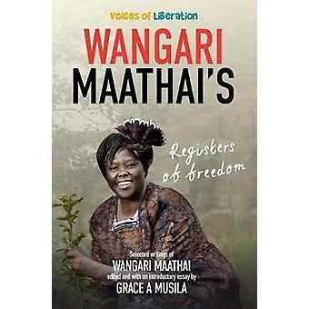 Voices of Liberation - Wangari Maathai by Grace A. Musila - 978079692