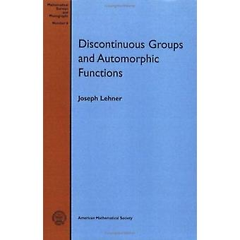 Discontinuous Groups and Automorphic Functions by Joseph Lehner - 978