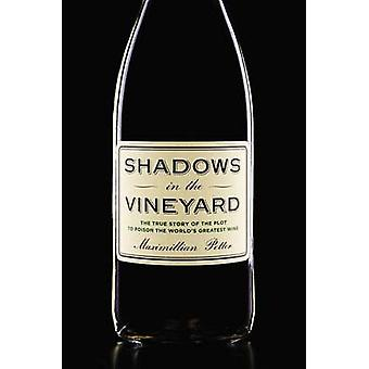 Shadows in the Vineyard - The True Story of a Plot to Poison the World