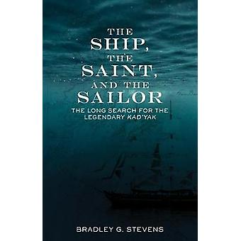 The Ship - the Saint - and the Sailor - The Long Search for the Legend