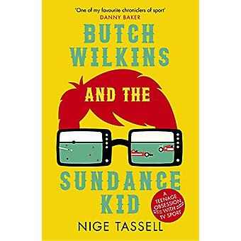 Butch Wilkins and the Sundance Kid - A Teenage Obsession with TV Sport