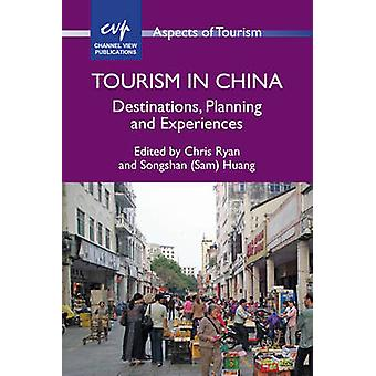 Tourism in China - Destinations - Planning and Experiences by Chris Ry