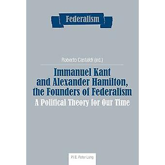 Immanuel Kant and Alexander Hamilton - the Founders of Federalism - A