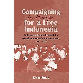 Campaigning in Europe for a Free Indonesia - Indonesian Nationalists a