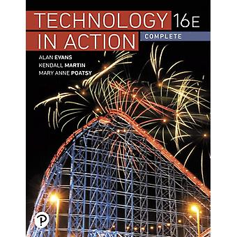 Technology In Action Complete by Alan Evans & Kendall Martin & Mary Anne Poatsy