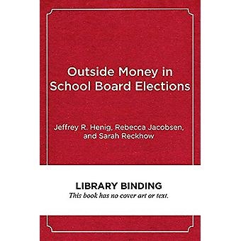 Outside Money in School Board Elections - The Nationalization of Educa