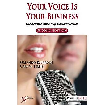 Your Voice is Your Business - The Science and Art of Communication (2n