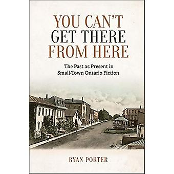 You Can't Get There From Here - The Past as Present in Small-Town Onta