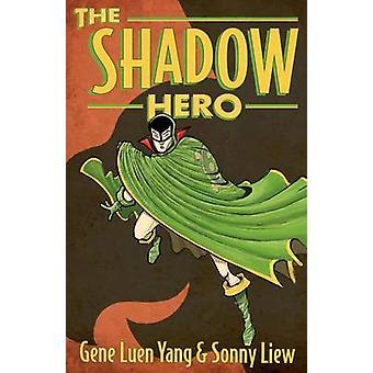 The Shadow Hero by Gene Luen Yang - 9781596436978 Book