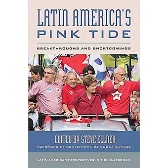 Latin America's Pink Tide - Breakthroughs and Shortcomings by Steve El