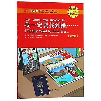 I Really Want to Find Her - Level 1 - 300 Words Level by Liu Yuehua -