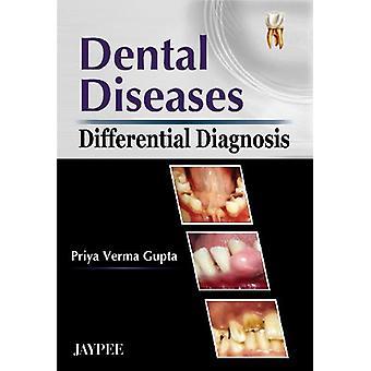 Dental Diseases (Differential Diagnosis) by Priya Verma Gupta - 97881