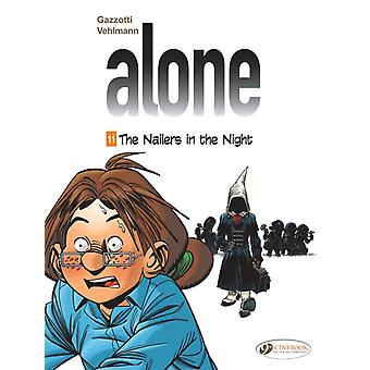 Alone Vol. 11 The Nailers In The Night by Illustrated by Bruno Gazzotti
