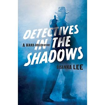 Detectives in the Shadows by Lee & Susanna Associate Professor & Georgetown University