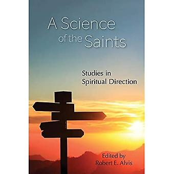 A Science of the Saints: Studies in Spiritual Direction