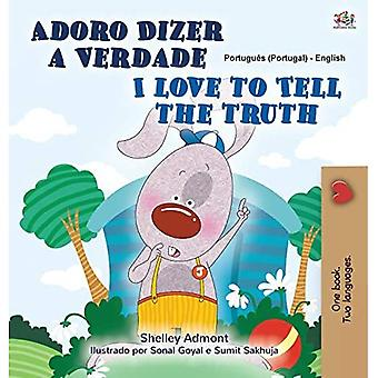 I Love to Tell the Truth (Portuguese English Bilingual Children's Book -� Portugal): European Portuguese (Portuguese English Bilingual Collection� - Portugal)