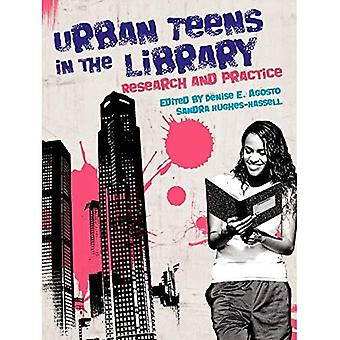 Urban Teens in the Library: Research and Practice