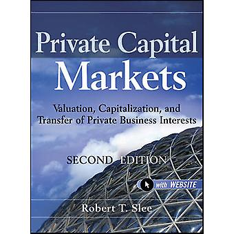 Private Capital Markets by Robert T. Slee
