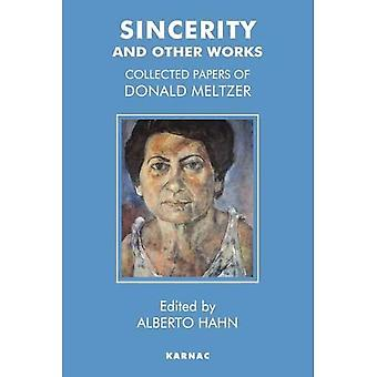 Sincerity and Other Works - The Collected Papters of Donald Meltzer