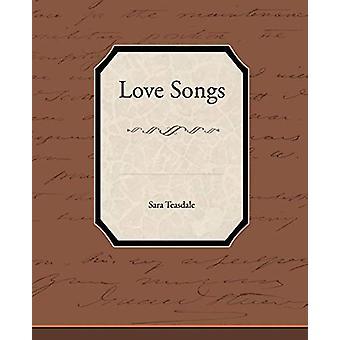 Love Songs by Sara Teasdale - 9781438573663 Book