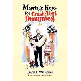 Marriage Keys for Crash-Test Dummies by Frank T Williamson - 97814415