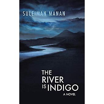 The River Is Indigo by Suleiman Manan - 9781482865547 Book