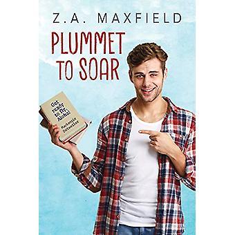 Plummet to Soar by Z.A. Maxfield - 9781640804432 Book