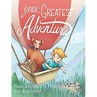 Your Greatest Adventure by Mande Buckmaster - 9781732056800 Book