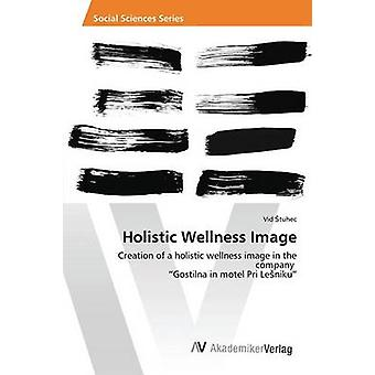 Holistic Wellness Image by Tuhec VID - 9783639872491 Book