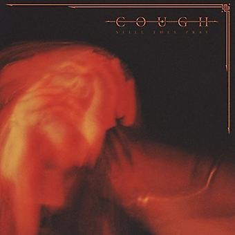 Cough - Still They Pray [CD] USA import