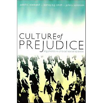 Cultures of Prejudice  Arguments in Critical Social Science by Blackwell Et Al