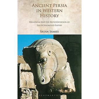 Ancient Persia in Western History by Sasan Samiei