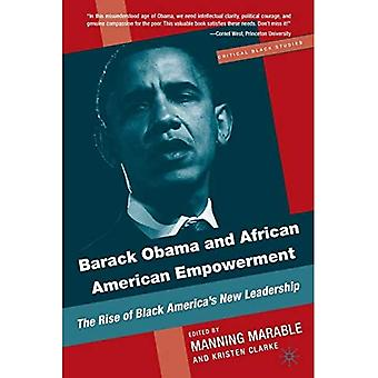 Barack Obama and African-American Empowerment: The Rise of Black America's New Leadership (Critical Black Studies)