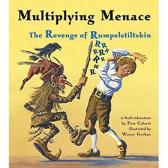 Multiplying Menace The Revenge of Rumpelstiltskin A Math Adventure Charlesbridge Math Adventures