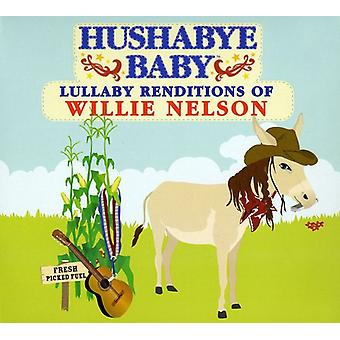 Hushabye Baby! - Lullaby Renditions of Willie Nelson [CD] USA import