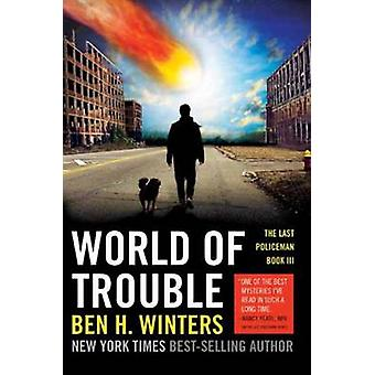 World Of Trouble by Ben H Winters