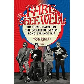 Fare Thee Well - The Final Chapter of the Grateful Dead's Long - Stran
