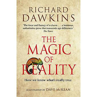 The Magic of Reality - How We Know What's Really True by Richard Dawki